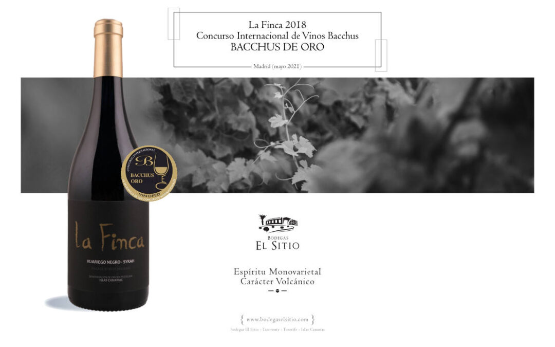 La Finca 2018 premiado con el Bacchus de Oro en el XIX Concurso Internacional de Vinos Bacchus 2021